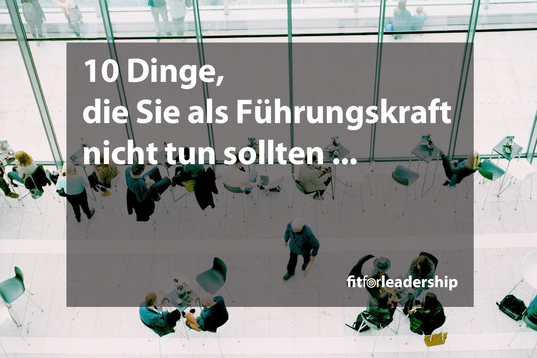 10-dinge-die-sie-als-fuehrungskraft-nicht-tun-sollten