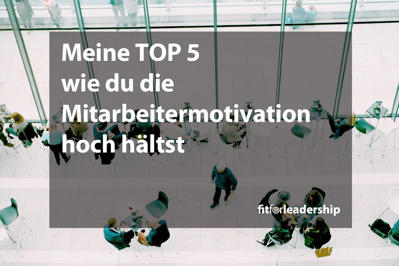 meine-top5-wie-du-die-mitarbeitermotivation-hoch-haeltst