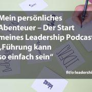 persoenliches-abenteuer-start-leadership-podcast-fuehrung-kann-so-einfach-sein