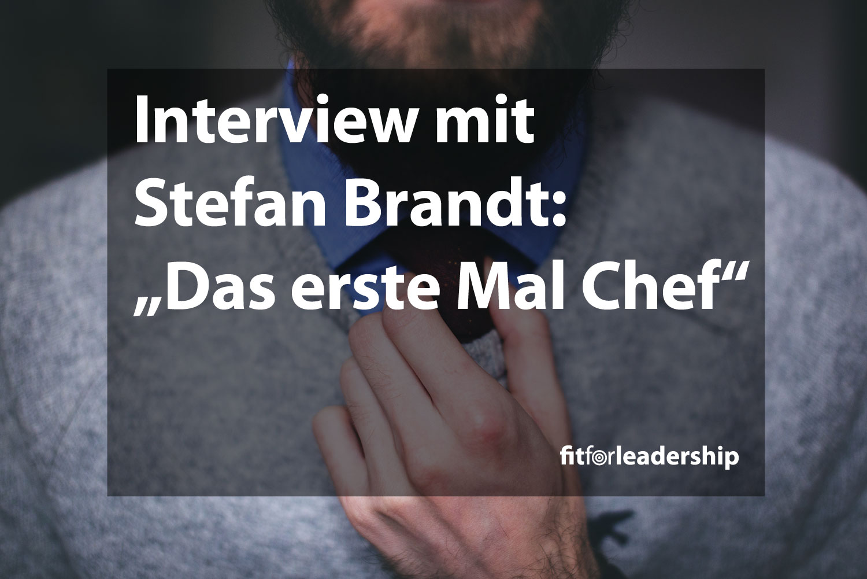 interview-mit-stefan-brandt-das-erste-mal-chef