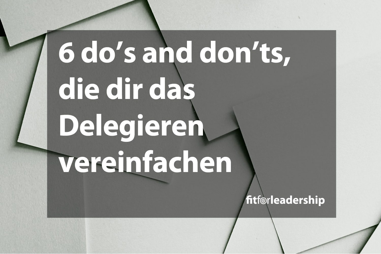 6-dos-and-donts-die-dir-das-delegieren-vereinfachen